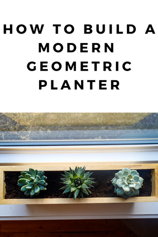 how to build a modern geometric planter