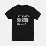 Coffee, Things, and Sleep - Men's Tee