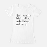 Coffee, Things, and Sleep - Women's Tee