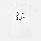 DIY over BUY - Women's Tee