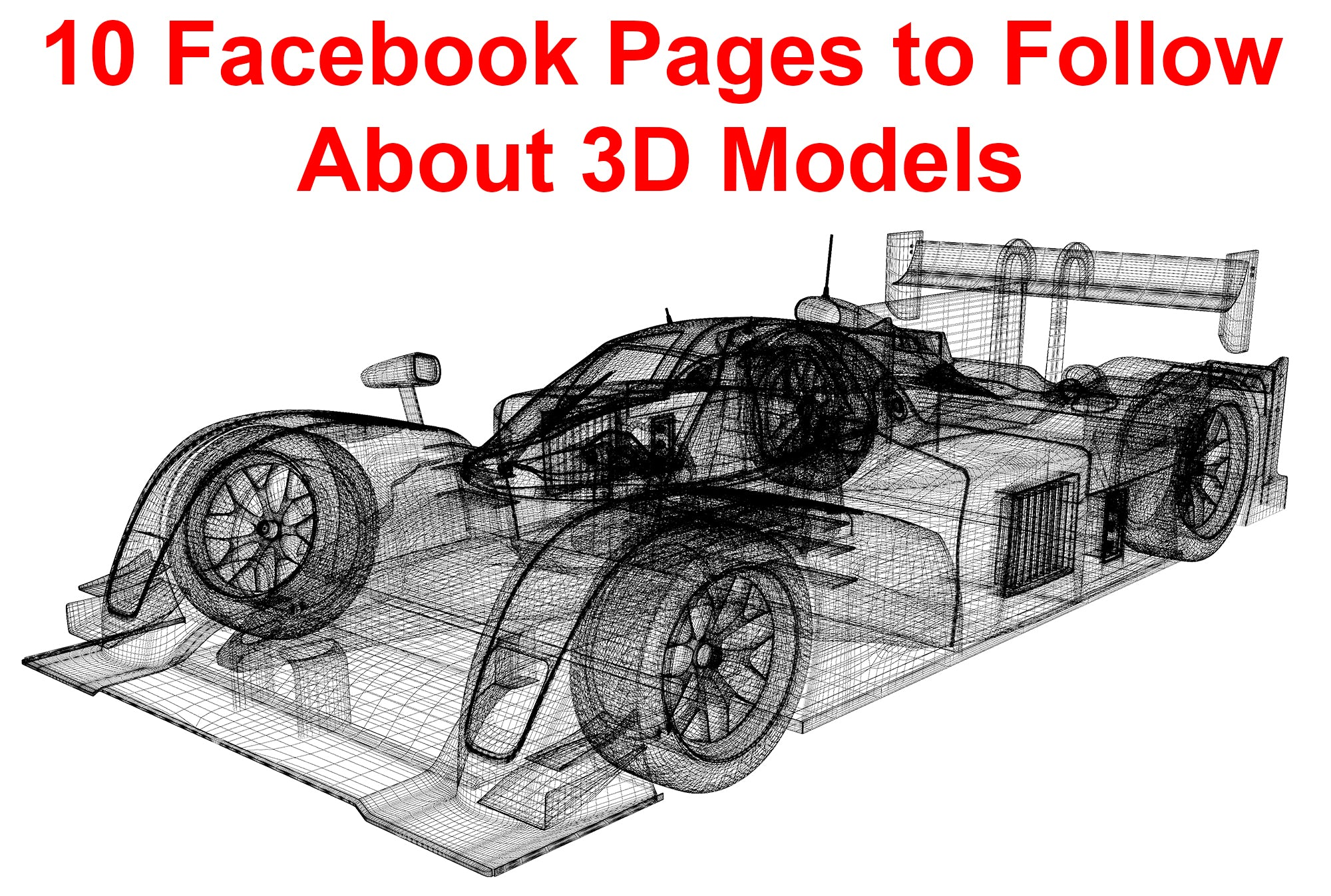 10 Facebook Pages to Follow About 3D Models