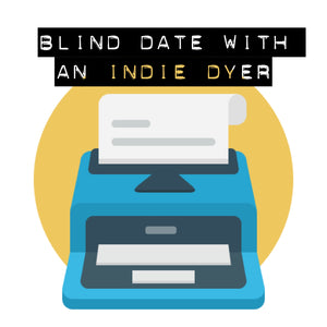 Blind Date with an Indie Dyer - Grab Bag