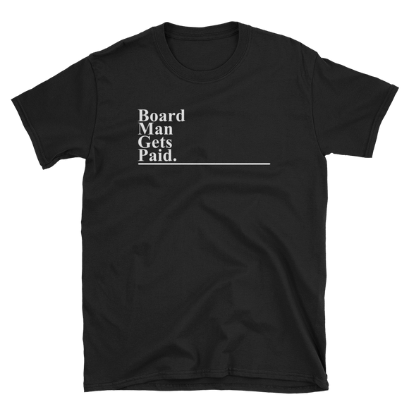 CULTURE Board Man Gets Paid. T-Shirt