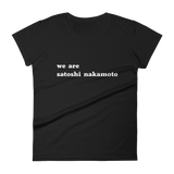 We are Satoshi Nakamoto Ladies Tshirt Black