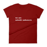 We are Satoshi Nakamoto Ladies Tshirt Deep Red