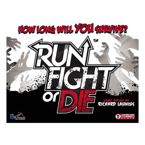 Run, Fight or Die!