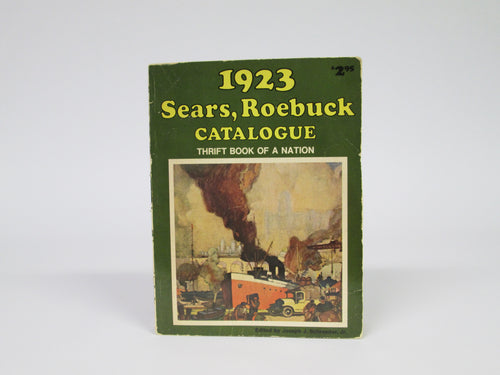 1923 Sears, Roebuck Catalogue (Reproduction) by Joseph J. Schroeder (1973)