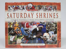 Saturday Shrines College Football's Most Hallowed Grounds Foreword by Keith Jackson (2005)