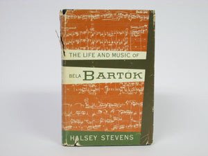 The Life and Music of Bela Bartok by Halsey Stevens (1953)