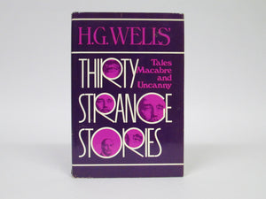 Thirty Strange Stories Tales Macabre and Uncanny by H.G. Wells (1974)