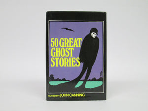 50 Great Ghost Stories by John Canning (1971)