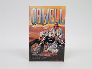 "Orwell Sam ""Chopper"" A New Line of Novels for the Harley Rider by K. Randall Ball (2000)"