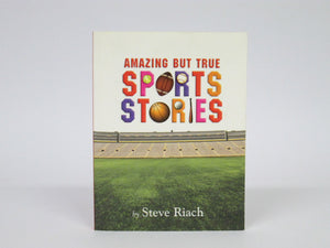 Amazing But True Sports Stories by Steve Riach (2004)