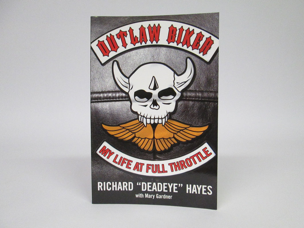 Outlaw Biker My Life At Full Throttle by Richard