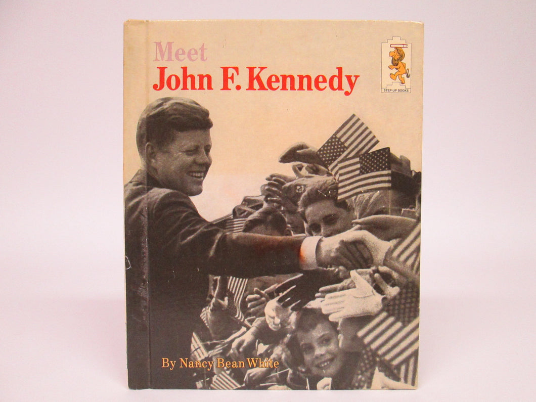 Meet John F. Kennedy by Nancy Bean White (1965)