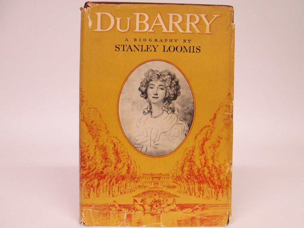 DuBarry a Biography by Stanley Loomis (1959)