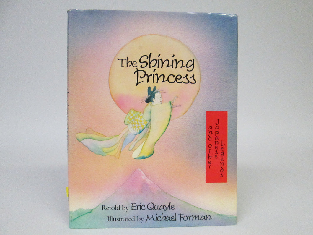 The Shining Princess and Other Japanese Legends by Eric Quayle (1989)