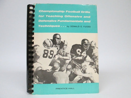 Championship Football Drills for Teaching Fundamentals and Techniques by Fuoss (1964)