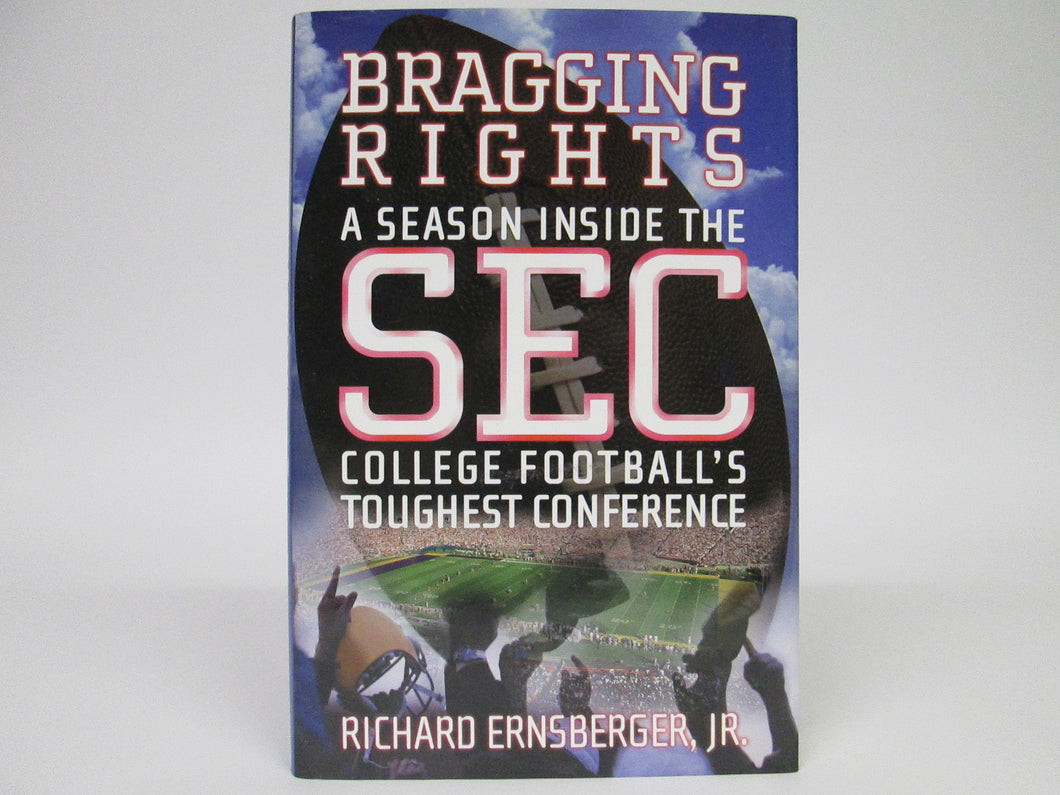Bragging Rights A Season Inside the SEC College Football's Toughest Conference by Ernsberger (2000)