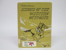 Heroes of the Western Outposts by Edith McCall (1960)