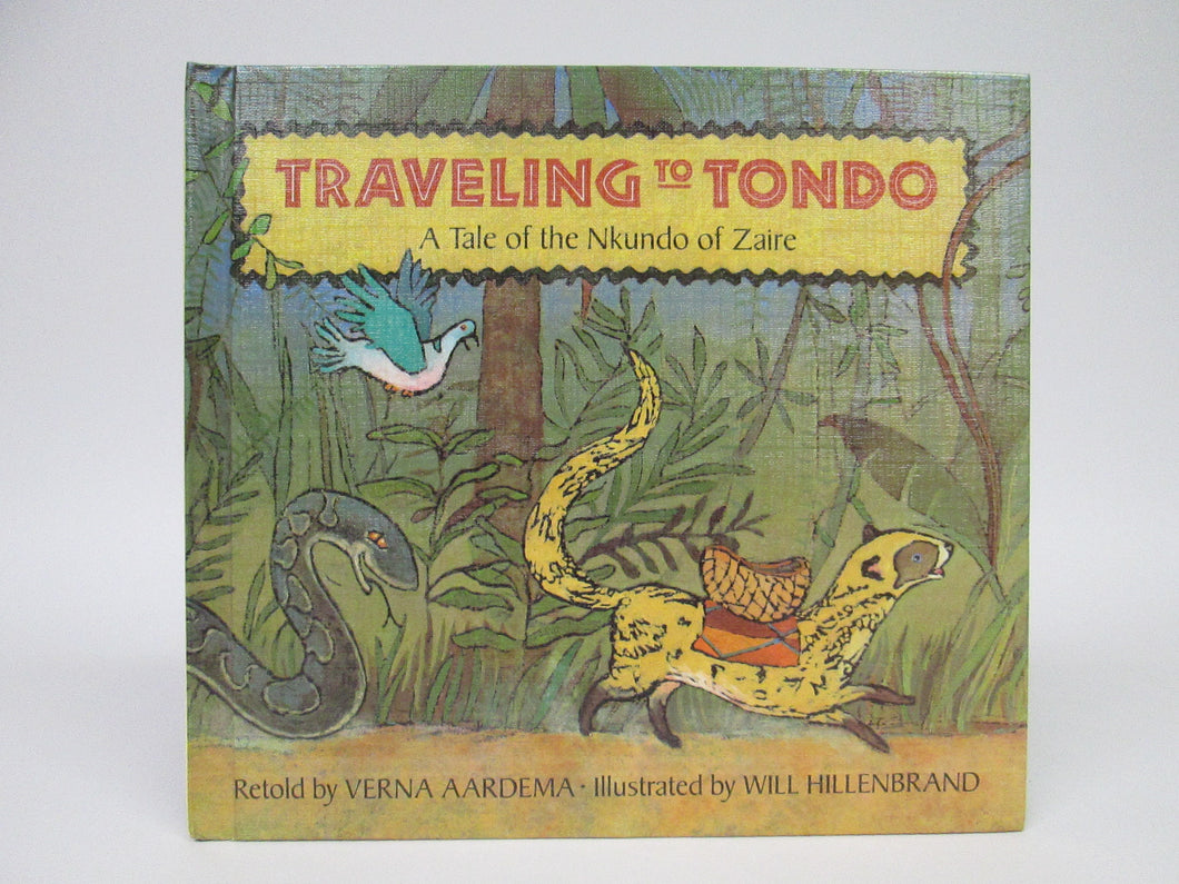 Traveling To Tondo A Tale of the Nkundo of Zaire by Verna Aardema (1991)