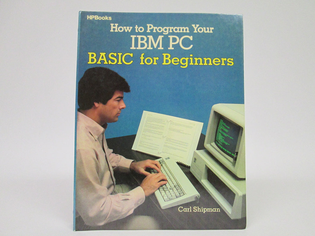 How to Program Your IBM PC Basic for Beginners by Carl Shipman (1960)