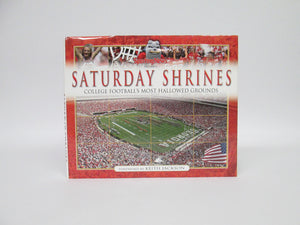 Saturday Shrines College Football's Most Hallowed Grounds, Foreword by Keith Jackson (2005)