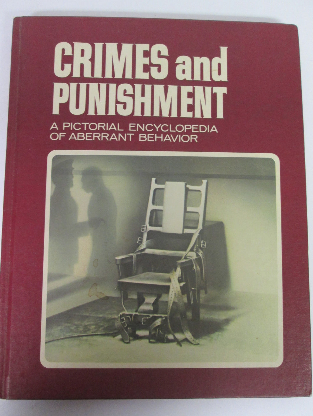 Crimes and Punishment A Pictorial Encyclopedia of Aberrant Behavior Vol 1 HC 1973