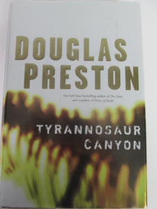 Tyrannosaur Canyon by Douglas Preston HC 2005