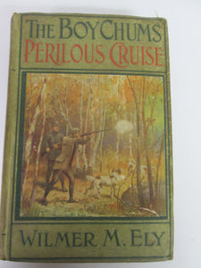 The Boy Chums Perilous Cruise by Walter Ely HC 1911