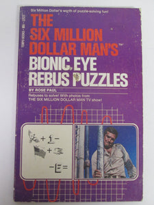 The Six Million Dollar Man's Bionic Eye Rebus Puzzles by Rose Paul PB 1976