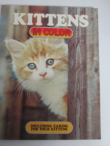 Kittens In Color Including Caring for Your Kittens PB 1979