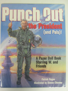 Punch Out the President and Pals A Paper Doll Book by Patrick Regan PB