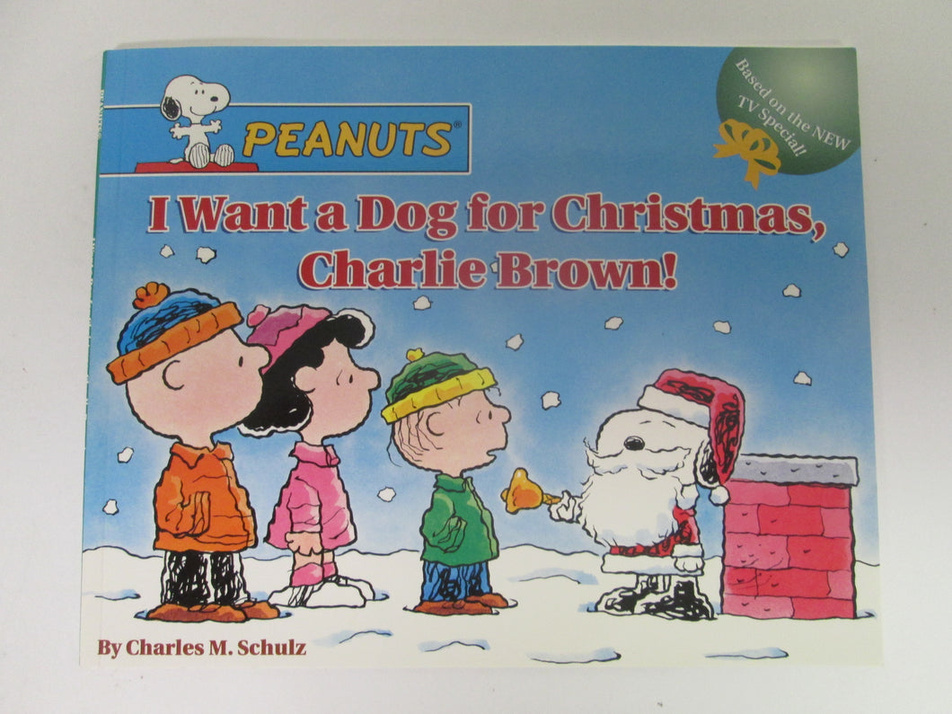 Peanuts I want a Dog for Christmas Charlie Brown by Charles Schulz 2004 PB