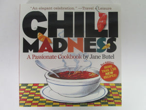Chili Madness A Passionate Cookbook by Jane Butel 2008 PB