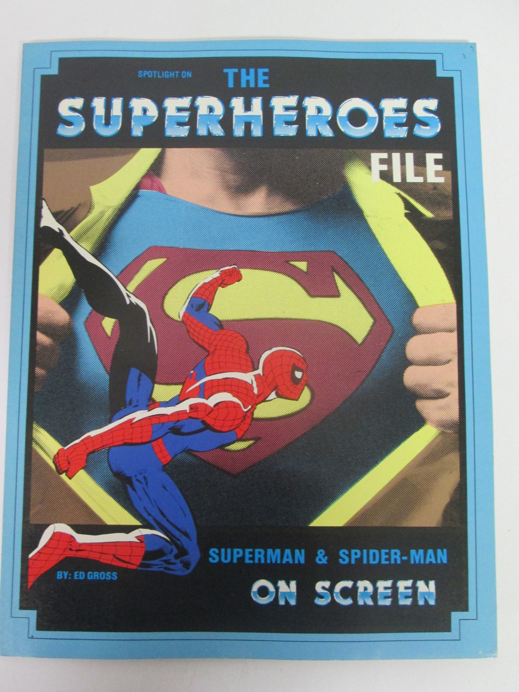 The Superheroes File Superman and Spider-Man On Screen by Ed Gross 1986 PB
