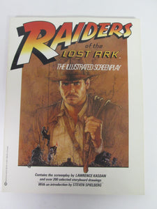 Raiders of the Lost Ark The Illustrated Screenplay by Lawrence Kasdan, into by Steven Spielburg 1981 PB