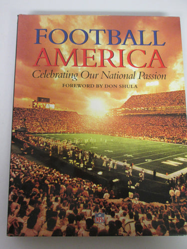 Football America Celebrating Our National Passion NFL Coffee Table Book Forward by Don Shula HC