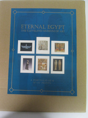 Eternal Egypt The Cleveland Museum of Art A Portfolio of 6 11x14