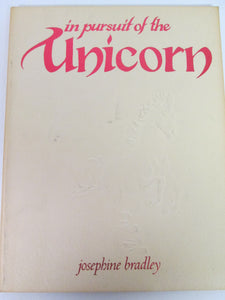 In Pursuit of the Unicorn by Josephine Bradley 1980 PB