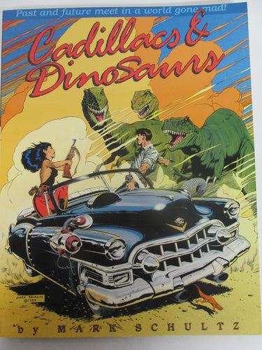 Cadillacs & Dinosaurs GN 2nd Printing by Mark Schultz 1989 PB