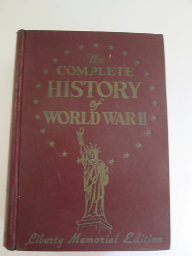 The Complete History of World War II by Ann Woodward Miller 1947 HC