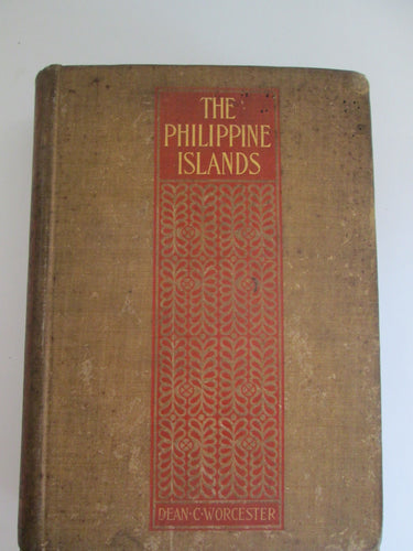 The Philippine Islands by Dean V Worcester 1898 HC