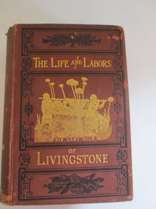 The Life and Labors of Livingstone by Rev. J. E. Chambliss 1876 HC