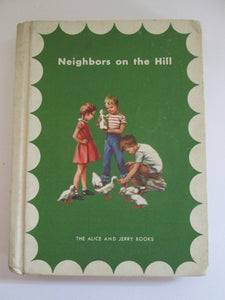 Neighbors on the Hill Alice and Jerry Books 1957 HC