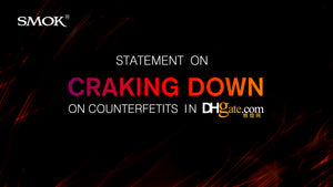 SMOK Statement on cracking down counterfeits in DHgate