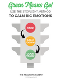Green Means Go: Use the Stoplight Method to Calm Big Emotions