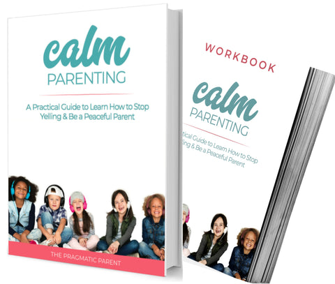 Calm Parenting: Learn to Stop Yelling eBook & Workbook