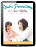 Learn to Stop Yelling: Calm Parenting eCourse