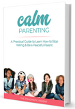 Calm Parenting: Learn to Stop Yelling Set